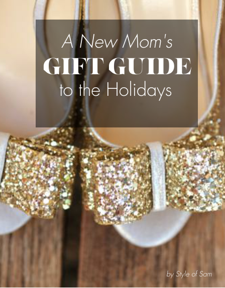 A New Mom's Gift Guide to the Holidays